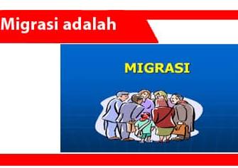 Migrasi-definisi-tujuan-jenis-faktor-metode-dampak